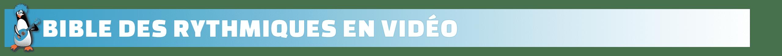 Bible des rythmiques en video